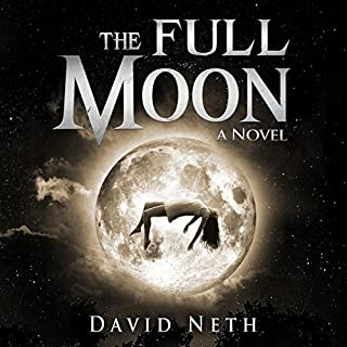 The Full Moon     Under the Moon, Book 1              By:                                                                                                                                 David Neth                               Narrated by:                                                                                                                                 Nathan Weiland                      Length: 6 hrs and 57 mins     33 ratings     Overall 4.0
