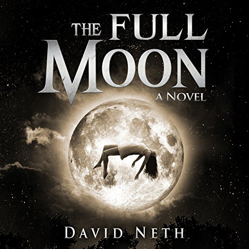 The Full Moon     Under the Moon, Book 1              By:                                                                                                                                 David Neth                               Narrated by:                                                                                                                                 Nathan Weiland                      Length: 6 hrs and 57 mins     1 rating     Overall 4.0