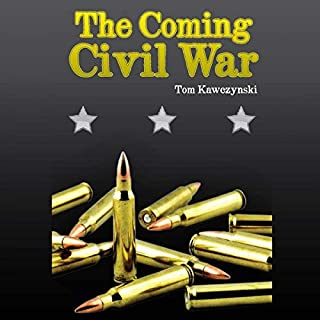 The Coming Civil War                   By:                                                                                                                                 Tom Kawczynski                               Narrated by:                                                                                                                                 Jeff Winston                      Length: 10 hrs and 31 mins     Not rated yet     Overall 0.0