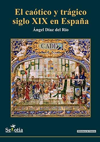El caótico y trágico siglo XIX en España (Biblioteca de Historia) eBook: Díaz del Río Martínez, Ángel Luis : Amazon.es: Tienda Kindle