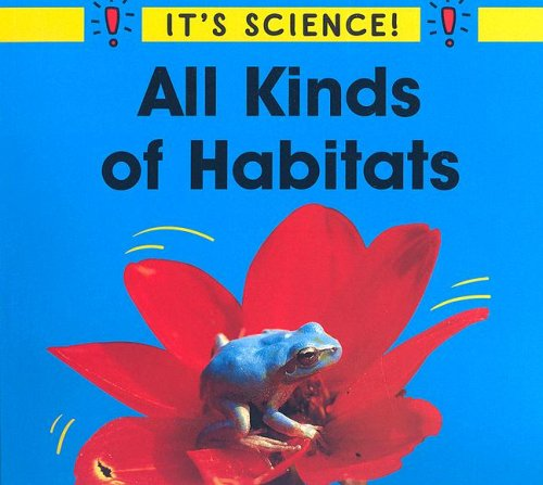 All Kinds of Habitats (It's Science)