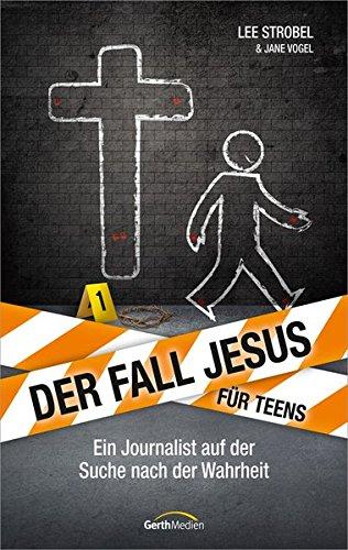 Preisvergleich Produktbild Der Fall Jesus. Für Teens: Ein Journalist auf der Suche nach der Wahrheit