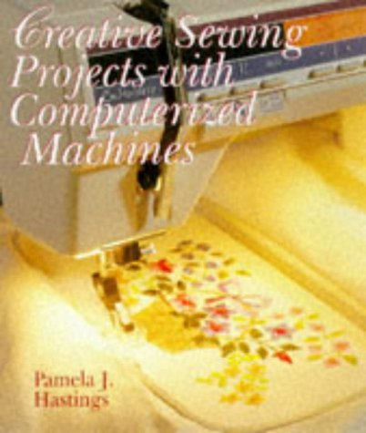 Creative Sewing Projects With Computerized Machines