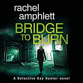 Bridge to Burn     Detective Kay Hunter, Book 7              Written by:                                                                                                                                 Rachel Amphlett                               Narrated by:                                                                                                                                 Alison Campbell                      Length: 6 hrs and 39 mins     Not rated yet     Overall 0.0