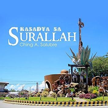 Kasadya Sa Surallah (feat. Ching A. Salubre)