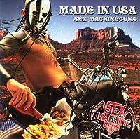 Made in Usa by Sex Machineguns (2006-02-08)