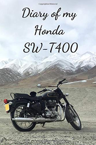 Diary Of My Honda SW-T400: Notebook For Motorcyclist, Journal, Diary (110 Pages, In Lines, 6 x 9)