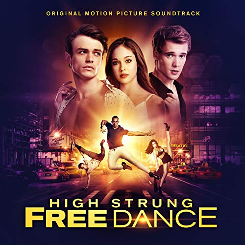 High Strung Free Dance (Original Motion Picture Soundtrack)