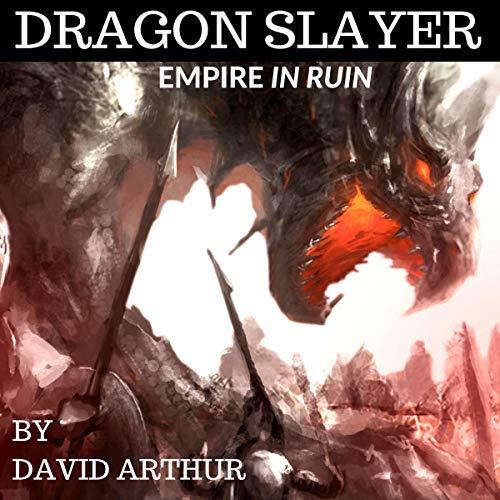 Dragon Slayer: Empire in Ruin audiobook cover art