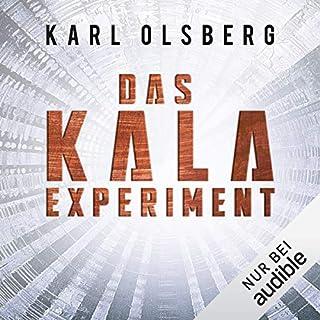 Das KALA-Experiment                   Autor:                                                                                                                                 Karl Olsberg                               Sprecher:                                                                                                                                 Wolfgang Wagner                      Spieldauer: 10 Std. und 25 Min.     461 Bewertungen     Gesamt 4,2