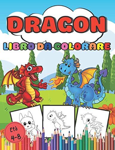 Libro da colorare Dragon Età 4-8: Libro da colorare bambini, 90 pagine di bellissimi disegni Dragon | per bambini 4-8 anni