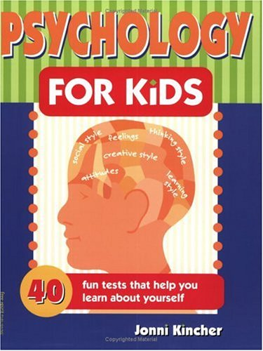 Psychology for Kids: 40 Fun Tests That Help You Learn About Yourself