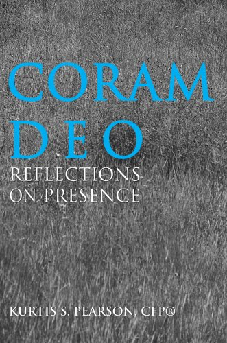 Coram Deo: Reflections on Presence