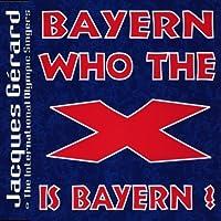Bayern who the X is Bayern [Single-CD]
