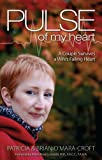 Pulse of My Heart: One Couple Survives A Wife's Failing Heart (English Edition)