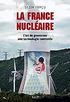 France Nucleaire. L'art De Gouverner Une