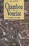 Chambon-sur-Voueize à travers les âges (French Edition)
