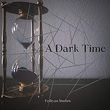 A Dark Time