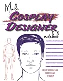 Male Cosplay Designer Notebook: Design Your Whole Costume with Makeup Charts, Palettes, and Models
