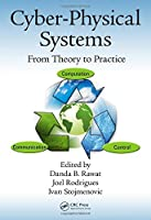 Cyber-Physical Systems: From Theory to Practice by Unknown(2015-10-22)