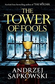 The Tower of Fools: From the bestselling author of THE WITCHER series comes a new fantasy by [Andrzej Sapkowski, David French]