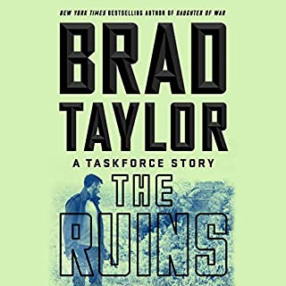 The Ruins     A Taskforce Story              By:                                                                                                                                 Brad Taylor                               Narrated by:                                                                                                                                 Rich Orlow                      Length: 3 hrs and 8 mins     110 ratings     Overall 4.7