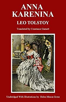 Anna Karenina (Unabridged and Illustrated) by [Leo  Tolstoy, Constance  Garnett]