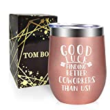 Tom Boy Good Luck Finding Better Coworkers Wine Tumbler 12oz, Going Away Gifts for Coworker, Colleague, Friends