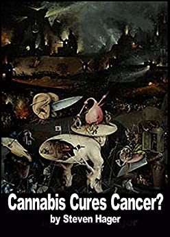 Cannabis Cures Cancer? by [Steven Hager]