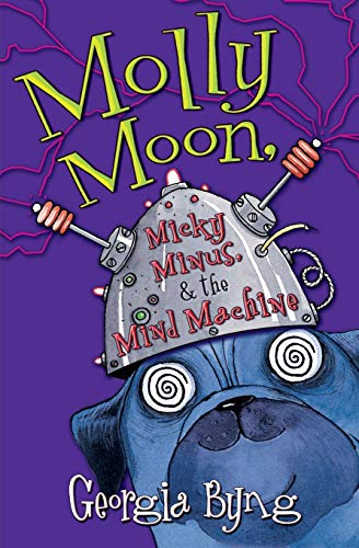 Molly Moon, Micky Minus, & the Mind Machine (Molly Moon (4))