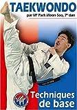 Taekwondo - Techniques de base par Maître Park Moon Soo (7ème Dan) [Francia] [DVD]
