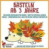 Basteln ab 3 Jahre: Das große Bastelbuch für Kinder - Blätter sammeln, kleben, malen! - Kinderbücher ab 3 Jahre für kleine Sammler und Bastler. Inklusive...