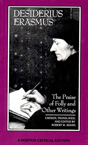 The Praise of Folly and Other Writings (First Edition) (Norton Critical Editions)