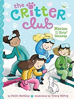 Marion and the Girls' Getaway (The Critter Club Book 20) by [Callie Barkley, Tracy Bishop]