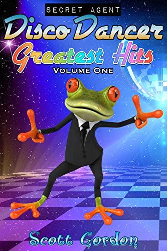 Secret Agent Disco Dancer: Greatest Hits Vol. 1 (English Edition)