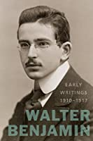 Early Writings (1910-1917) by Walter Benjamin(2011-05-09)