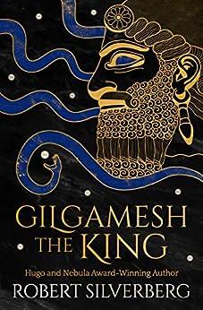 Gilgamesh the King by [Robert Silverberg]