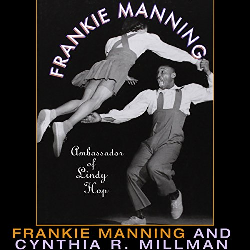 Frankie Manning: Ambassador of Lindy Hop audiobook cover art