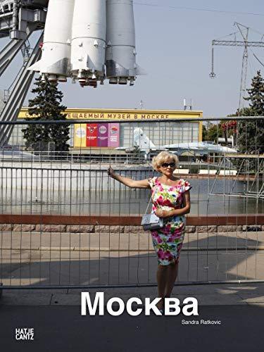 Sandra Ratkovic: Moskau,Moscow,Mockba (Fotografie)