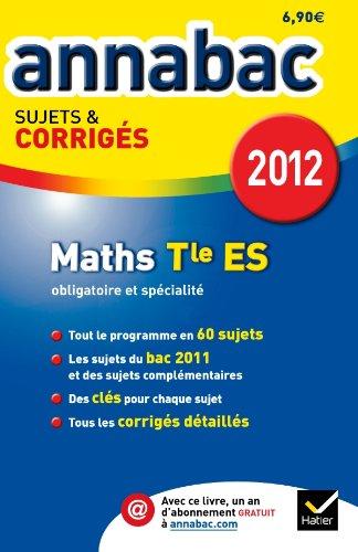 Annales Annabac 2012 Mathématiques terminale ES sujets et corrigés