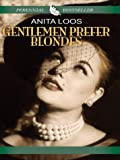 Gentlemen Prefer Blondes: The Illuminating Diary of a Professional Lady (THORNDIKE PRESS LARGE PRINT PERENNIAL BESTSELLERS SERIES)