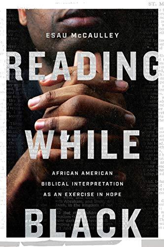 Reading While Black: African American Biblical Interpretation