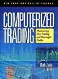 Computerized Trading: Maximising Day Trading and Overnight Profits (New York Institute of Finance S.) - Mark Jurik