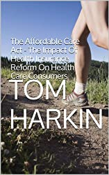 Affordable Care Act by Tom Harkin