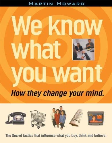 Download We Know What You Want: How They Change Your Mind 1932857052