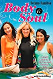 Body and Soul: A Girl's Guide to a Fit, Fun and Fabulous Life - Bethany Hamilton