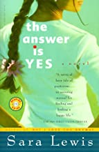 The Answer Is Yes: A Novel
