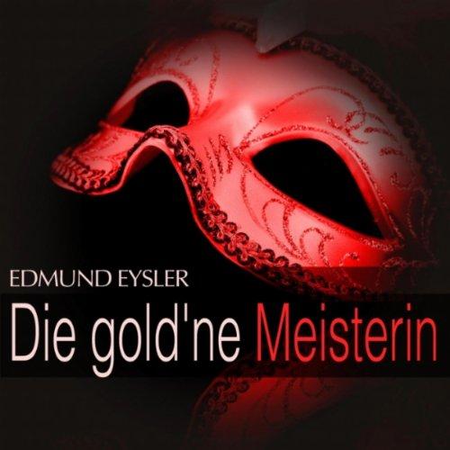 Die gold'ne Meisterin: Act II -