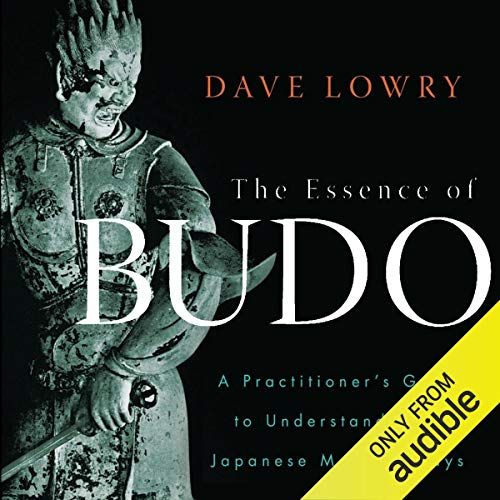 The Essence of Budo Audiobook By Dave Lowry cover art