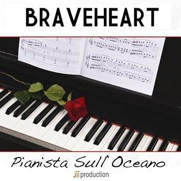 Braveheart (Pianista sull'oceano)